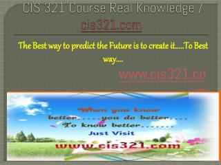 CIS 321 Course Real Knowledge / cis 321 dotcom