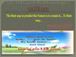 CIS 339 Course Real Knowledge / cis 339 dotcom