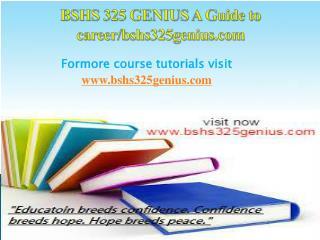 BSHS 325 GENIUS A Guide to career/bshs325genius.com