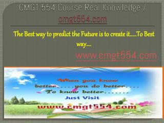 CMGT 554 Course Real Knowledge / cmgt 554 dotcom