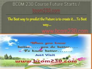 BCOM 230 Course Future Starts / bcom230dotcom
