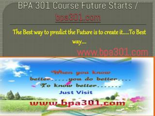 BPA 301 Course Future Starts / bpa301dotcom