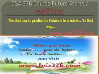 BSA 376 Course Future Starts / bsa376dotcom