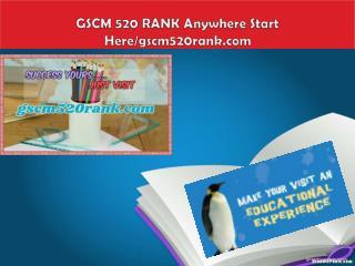 GSCM 520 RANK Anywhere Start Here/gscm520rank.com