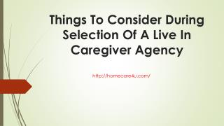 Things To Consider During Selection Of A Live In Caregiver Agency