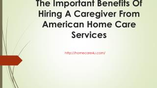 The important benefits of hiring a caregiver from american home care services