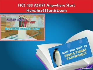 HCS 433 ASSIST Anywhere Start Here/hcs433assist.com