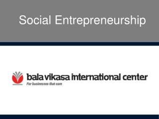 Entrepreneurship Ideas, Entrepreneurship Development, Social Entrepreneurship -  Vikasa Center