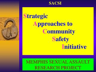 Strategic  Approaches to   Community    Safety     Initiative