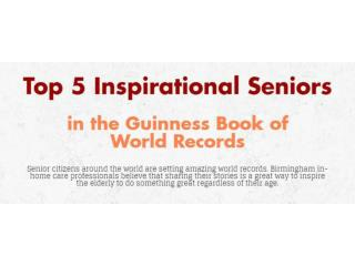 Top 5 Inspirational Seniors in the Guinness Book of World Records