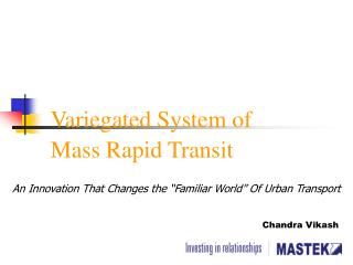 Variegated System of  Mass Rapid Transit