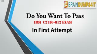 IBM C2150-612 Braindumps