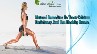 Natural Remedies To Treat Calcium Deficiency And Get Healthy Bones