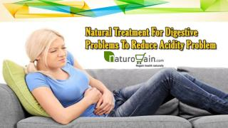Natural Treatment For Digestive Problems To Reduce Acidity Problem
