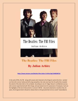 The Beatles: The FBI Files by Julian Arhire