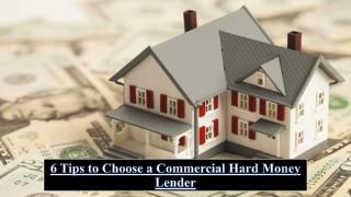6 Tips to Choose a Commercial Hard Money Lender