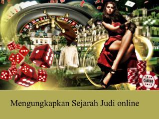 Mengungkapkan Sejarah Judi online