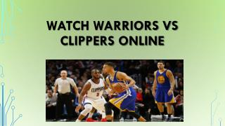 Watch Warriors Vs Clippers Online