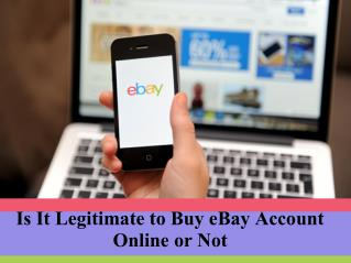 Is it legitimate to buy e bay account online or not