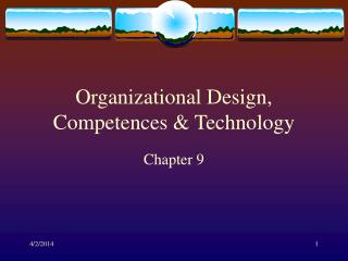 Organizational Design, Competences  Technology