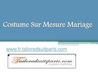 Costume Sur Mesure Mariage - Fr.tailoredsuitparis.com