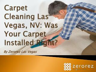 Carpet Cleaning Las Vegas, NV: Was Your Carpet Installed Right?