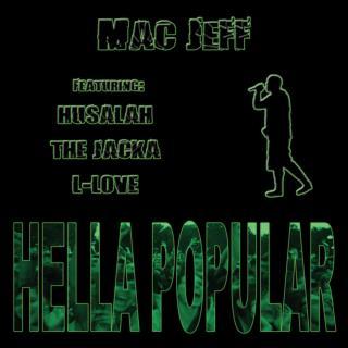 """Hella Popular"" - Mac Jeff featuring Husalah, The Jacka, and L-Love"