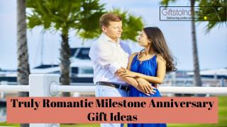 Truly romantic milestone anniversary gift ideas