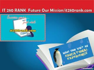 IT 280 RANK  Future Our Mission/it280rank.com