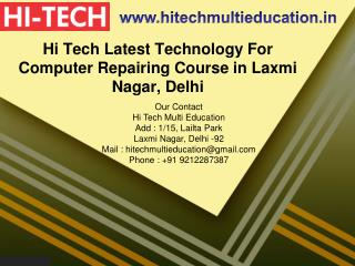 Hi Tech Latest Technology For Computer Repairing Course in Laxmi Nagar, Delhi
