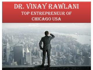 Dr. Vinay Rawlani is the person with the progressive brain