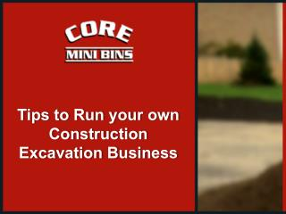 Tips to Run Your Own Construction Excavation Business