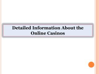 Detailed Information About the Online Casinos