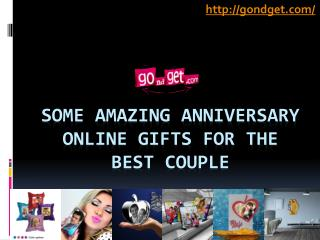 Some Amazing Anniversary Online Gifts For The Best Couple