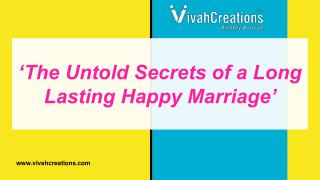 The untold secrets of a long lasting happy marriage