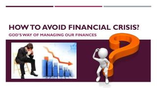 How to Avoid Financial Crisis - God's Way of Managing our Finances