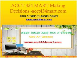 ACCT 434 MART Making Decisions-acct434mart.com