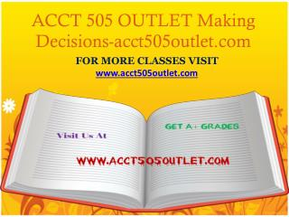 ACCT 505 OUTLET Making Decisions-acct505outlet.com