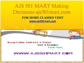 AJS 501 MART Making Decisions-ajs501mart.com
