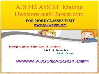 AJS 512 ASSIST  Making Decisions-ajs512assist.com