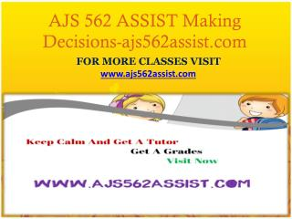 AJS 562 ASSIST Making Decisions-ajs562assist.com