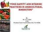 food safety and hygienic practices in agricultural marketing