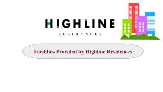 Facilities Provided by Highline Residences
