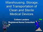 Warehousing, Storage, and Transportation of Clean and Sterile Medical Devices