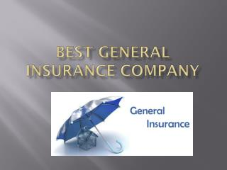 Best general insurance company