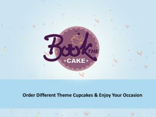 Order different theme cupcake & enjoy your special occasion