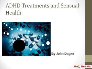 ADHD Treatments and Sensual Health