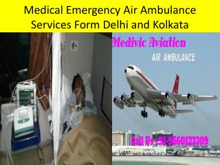 Emergency Medical ICU Air Ambulance Services from Delhi and Kolkata