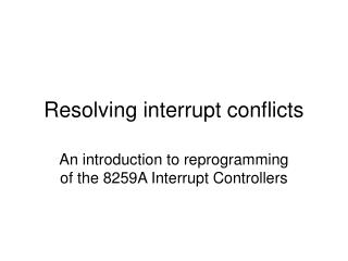 Resolving interrupt conflicts