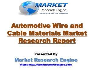 Automotive Wire and Cable Materials Market to Cross US$ 6 Billion by 2023